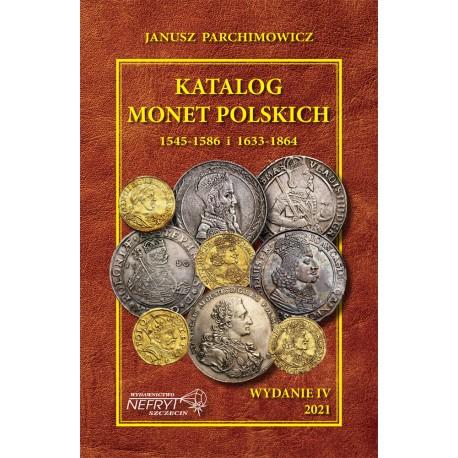 Katalog monet polskich Parchimowicz 1545-1586 oraz 1633-1864